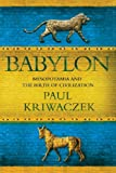 : Babylon: Mesopotamia and the Birth of Civilization