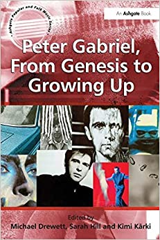Peter Gabriel, From Genesis to Growing Up (Ashgate Popular and Folk Music Series) by Sarah Hill (2012-07-12)