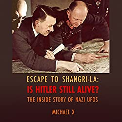 Escape to Shangri-La: Is Hitler Still Alive?