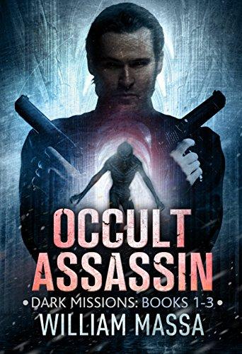 Occult Assassin: Dark Missions (Books 1-3) by [Massa, William]