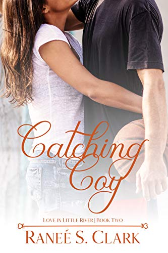 Catching Coy (Love in Little River Book 2)