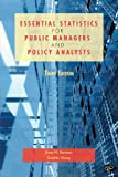 Essential Statistics for Public Managers and Policy Analysts, 3rd Edition, Evan M Berman, Xiaohu Wang, 1608716775