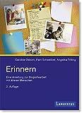 Erinnern: Eine Anleitung zur Biographiearbeit mit älteren Menschen