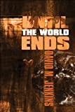 Until the World Ends, David M. Jenkins, 1448968593