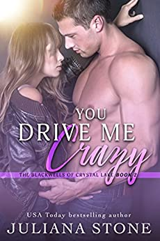 You Drive Me Crazy (The Blackwells Of Crystal Lake Book 2) by [Stone, Juliana]