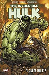 The Incredible Hulk : Planète Hulk, tome 2 par Greg Pak