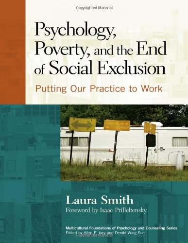Psychology, Poverty, and the End of Social Exclusion: Putting Our Practice to Work (Multicultural Foundations of Psychol