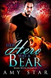 Her Hero Was A Bear: A Paranormal Werebear Romance (Bears With Money Book 5) by  Amy Star in stock, buy online here