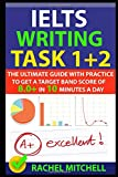 IELTS Writing Task 1 + 2: The Ultimate Guide with