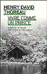 Vivre comme un prince : Ecrits de jeunesse par Henry David Thoreau