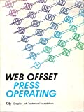 Web Offset Press Operating, David B. Crouse and Stanford H. Rosenberg, 0883620669