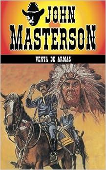 Venta De Armas: Volume 7 por John Masterson