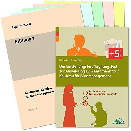 Der Einstellungstest / Eignungstest zur Ausbildung zum Kaufmann / zur Kauffrau für Büromanagement: Geeignet für alle kaufmännischen Büroberufe
