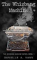 THE WHIZBANG MACHINE (THE WHIZBANG MACHINE SERIES BOOK 1)
