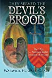 img - for They Served the Devil's Brood: The 12th C. Norman-Welsh Invasion of Ireland by Warwick Howard Grace (2015-01-23) book / textbook / text book