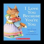 I Love You Because You're You | Liza Baker
