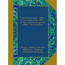 Timrod souvenir: 1901--At his memorial: 1877--At his unmarked grave; 1865--The promise