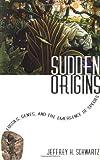 Sudden Origins, Jeffrey H. Schwartz, 0471329851
