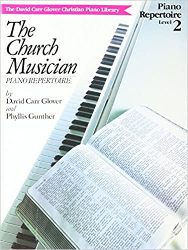 Book Church Musician Repertoire: Level 2 (David Carr Glover Christian Piano Library)