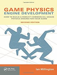 Game Physics Engine Development: How to Build a Robust Commercial-Grade Physics Engine for your Game.