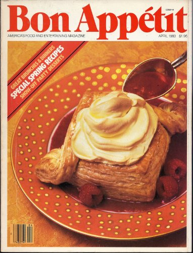 Bon Appetit - America's Food and Entertaining Magazine - April 1983 (Dressing Up Ideas)