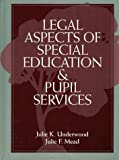 img - for Legal Aspects of Special Education and Pupil Services by Julie K. Underwood (1995-03-24) book / textbook / text book