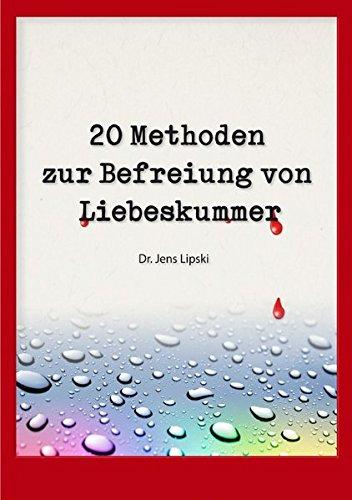 Download 20 Methoden zur Befreiung von Liebeskummer (German Edition) ebook