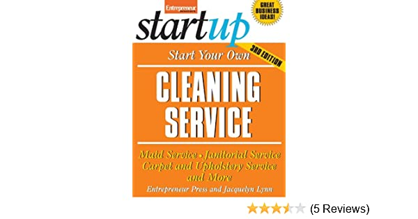 Start Your Own Cleaning Business Startup Series Jacquelyn Lynn