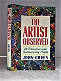 The Artist Observed: 28 Interviews With Contemporary Artists by John Gruen (1991-07-06)