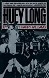 Front cover for the book Huey Long by T. Harry Williams