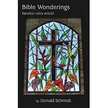 Bible Wonderings: Familiar Tales Retold