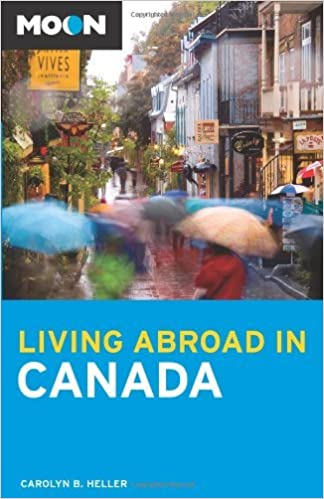 Book Moon Living Abroad in Canada by Carolyn B. Heller (2008-09-02)