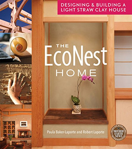 House Construction Bale Straw (The EcoNest Home: Designing and Building a Light Straw Clay House)