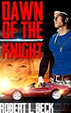 Free eBook - Dawn of the Knight