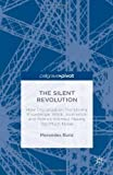 The Silent Revolution : How Digitalization Transforms Knowledge, Work, Journalism and Politics Without Making Too Much Noise, Bunz, Mercedes, 1137373490