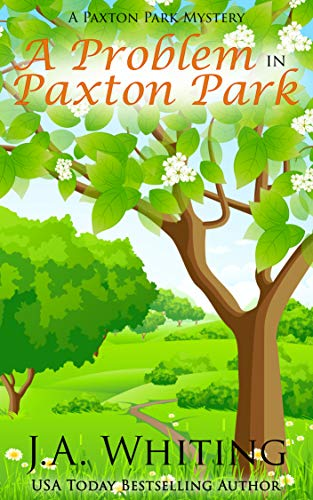 A Problem in Paxton Park (A Paxton Park Mystery Book 5) by [Whiting, J A]