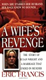 A Wife's Revenge, Eric Francis, 0312985193