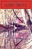 Maple Grove, Daniel Scherschel, 1425966268