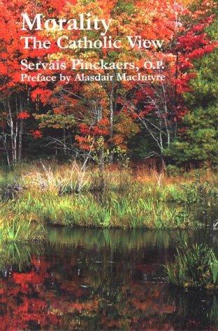 By Servais O.P. Pinckaers Morality: Catholic View (1st Edition) PDF