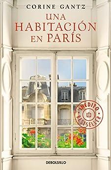 Una habitación en París (Spanish Edition) by [Gantz, Corine]