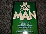 Be Your Own Man, Edward F. Dolan, 0130715638