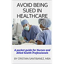 LEGAL THRILLER: Avoid Healthcare lawsuit.: A Pocket Guide for Nurses and Allied Professionals