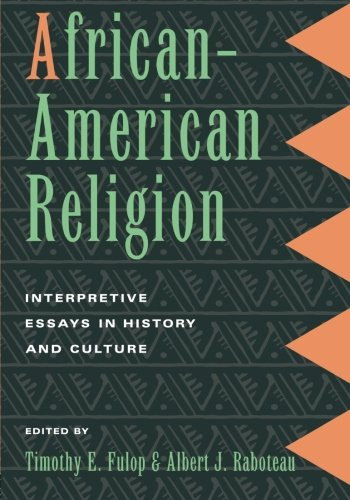 Search : African-American Religion: Interpretive Essays in History and Culture