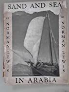 Sand and sea in Arabia, by Norman Lewis