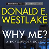 Why Me?: A Dortmunder Novel, Book 5 (Mysterious Press - HighBridge Audio Classics) | Donald E. Westlake