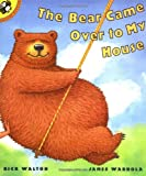 The Bear Came over to My House, Rick Walton, 0698119886
