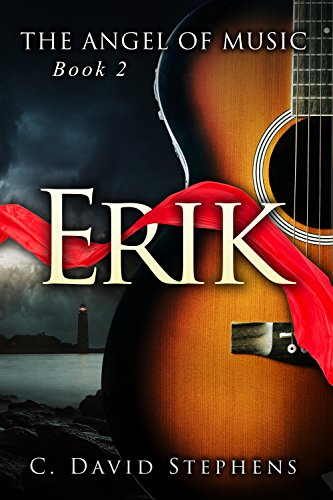 Erik (The Angel of Music Book 2) - Santa Fe Bistro