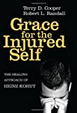Grace for the Injured Self, Terry D. Cooper and Robert L. Randall, 1608998398