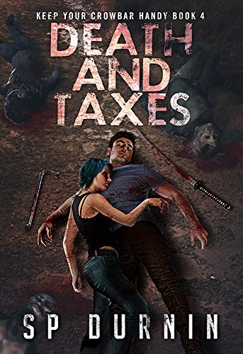 Death and Taxes (Keep Your Crowbar Handy Book 4)