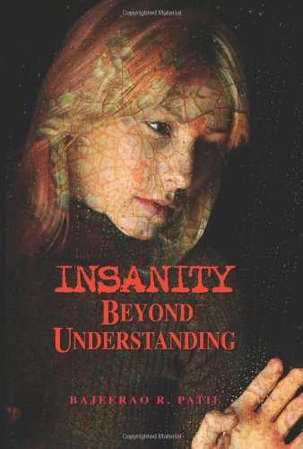 Book: Insanity - Beyond Understanding by Bajeerao Patil